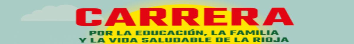 Información  - CARRERA POR LA EDUCACIÓN,LA FAMILIA Y LA VIDA SALUDABLE DE LA RIOJA